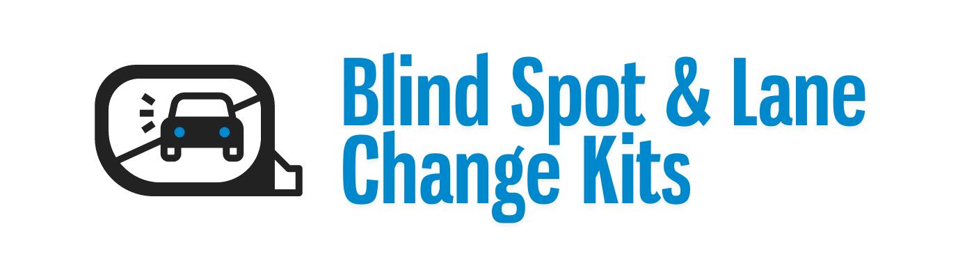 Blind Spot & Lane Change Kits