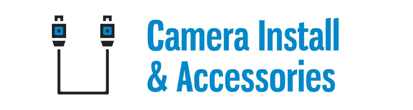 Camera Install & Accessories