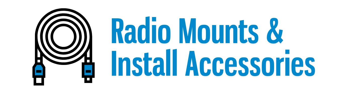 Radio Mounts & Install Accessories