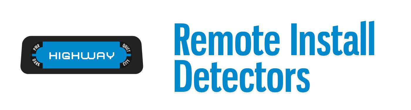 Remote Install Detectors
